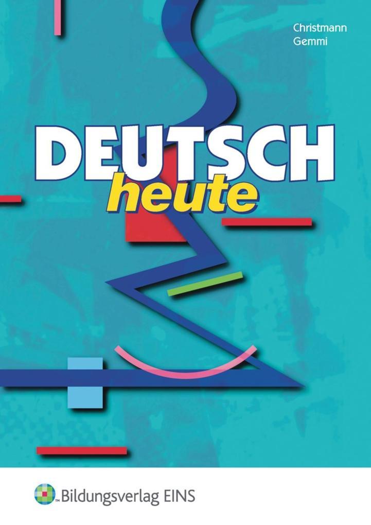 Deutsch heute als Buch von Volker Christmann, Günther Gemmi