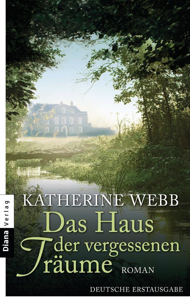 Das Haus der vergessenen Träume als eBook von Katherine Webb