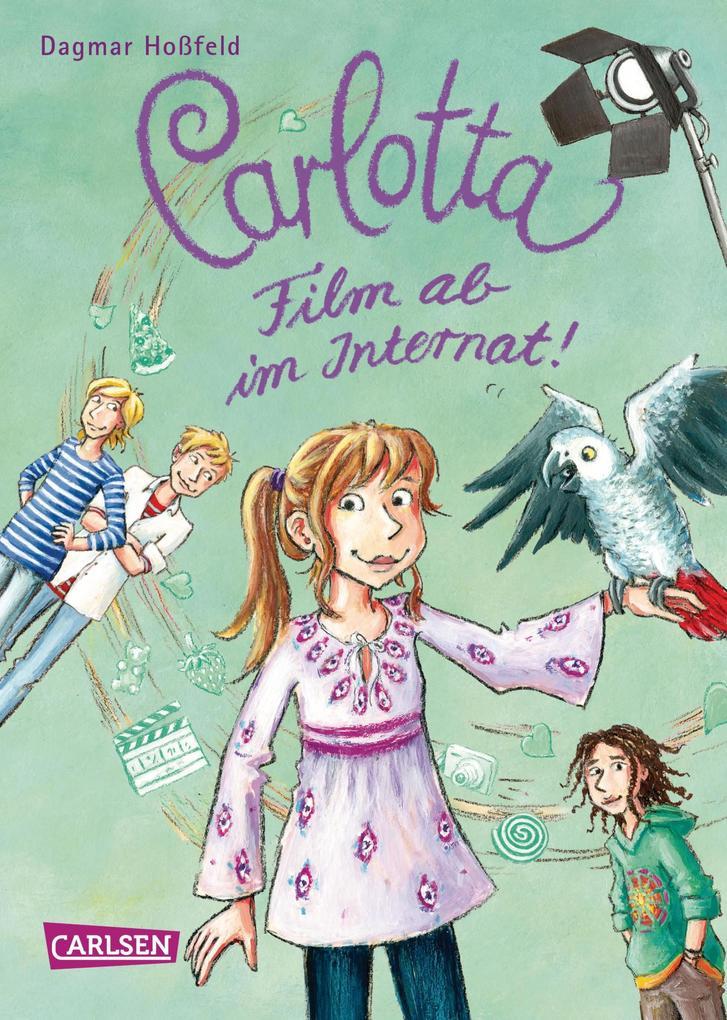 Carlotta, Band 3: Film ab im Internat! als eBook von Dagmar Hoßfeld