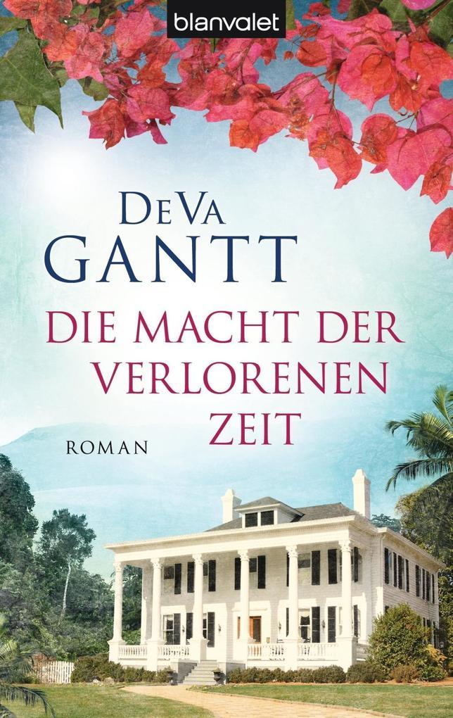 Die Macht der verlorenen Zeit als eBook von DeVa Gantt