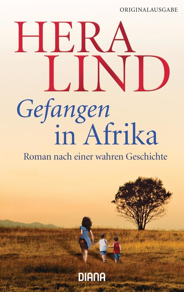 Gefangen in Afrika als eBook von Hera Lind