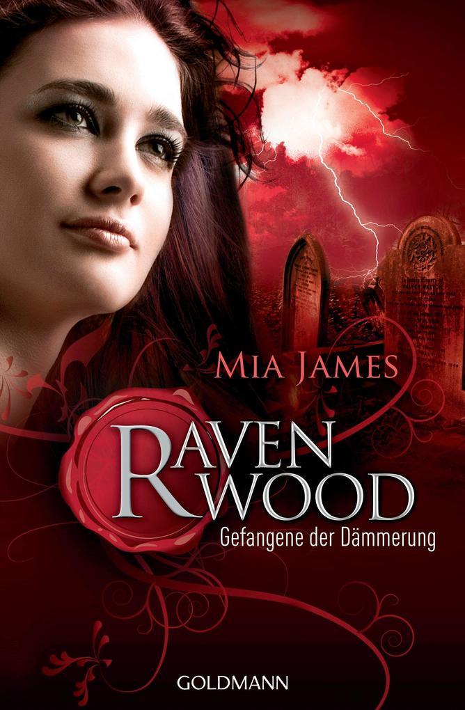 Ravenwood 02. Gefangene der Dämmerung als eBook von Mia James
