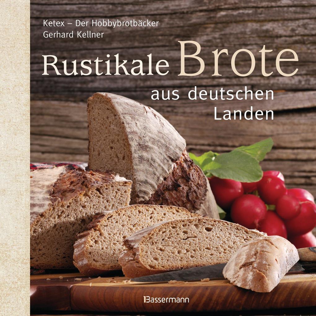Rustikale Brote aus deutschen Landen als eBook von Gerhard Kellner