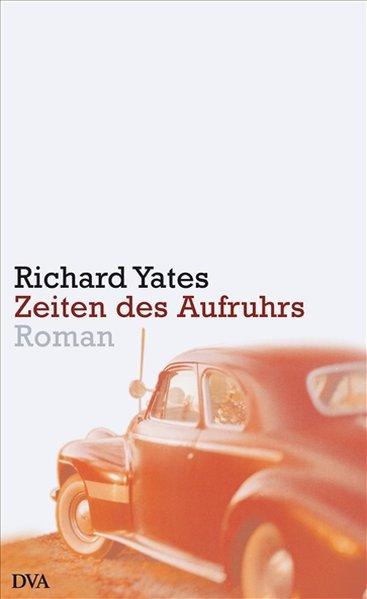 Zeiten des Aufruhrs als Buch von Richard Yates