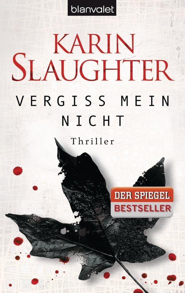 Vergiss mein nicht als eBook von Karin Slaughter