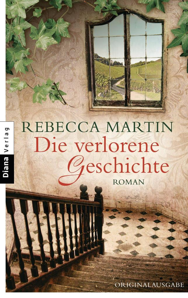 Die verlorene Geschichte als eBook von Rebecca Martin