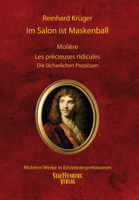 Im Salon ist Maskenball. Molière, Les précieuses ridicules / Die lächerlichen Preziösen als Buch von Reinhard Krüger