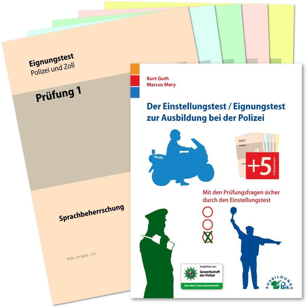 Der Eignungstest / Einstellungstest zur Ausbildung bei der Polizei als Buch von Kurt Guth, Marcus Mery
