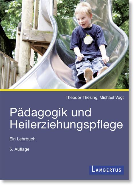 Pädagogik und Heilerziehungspflege als Buch von Theodor Thesing, Michael Vogt