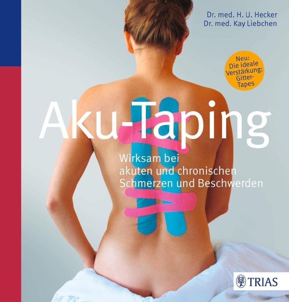 Aku-Taping als Buch von Hans-Ulrich Hecker, Kay Liebchen