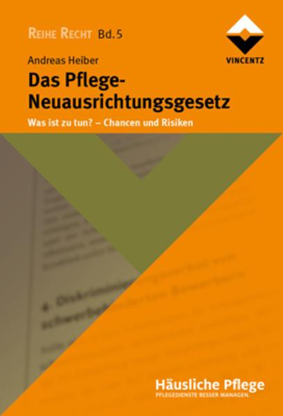 Das Pflege-Neuausrichtungsgesetz als Buch von Andreas Heiber