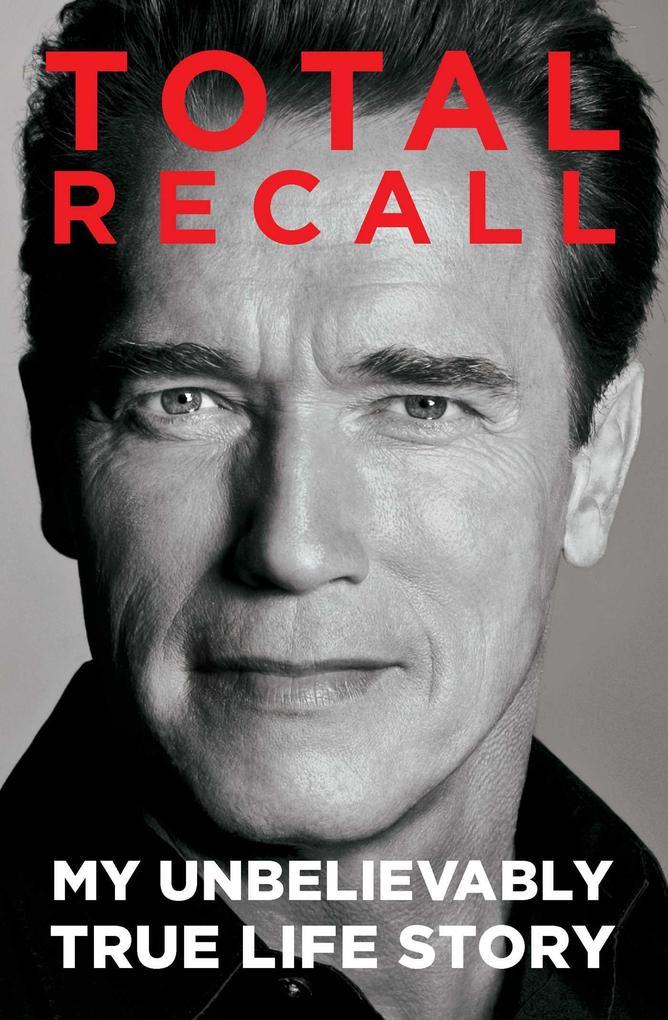 Total Recall als eBook von Arnold Schwarzenegger