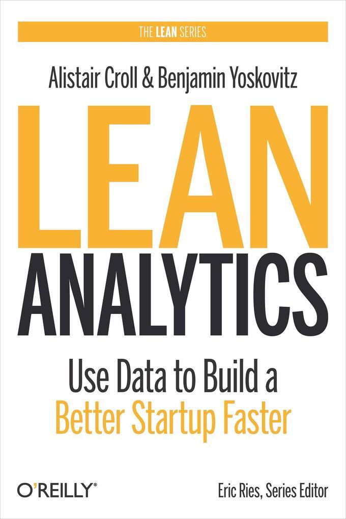 Lean Analytics als Buch von Alistair Croll, Benjamin Yoskovitz