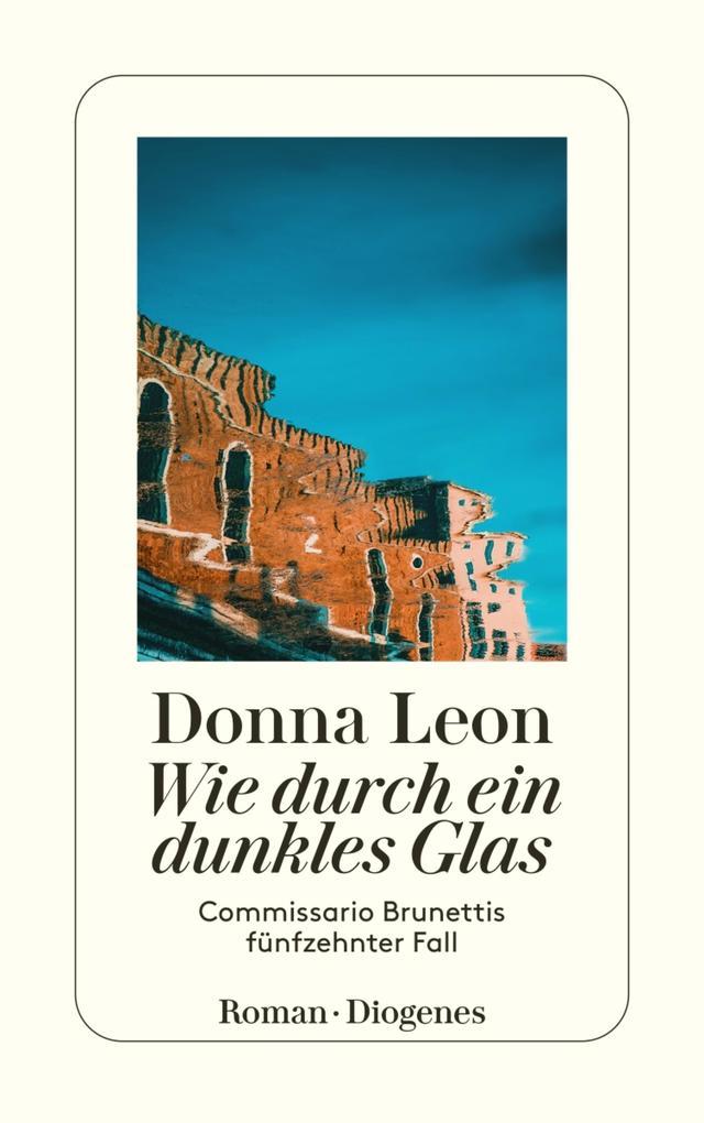 Wie durch ein dunkles Glas als eBook von Donna Leon