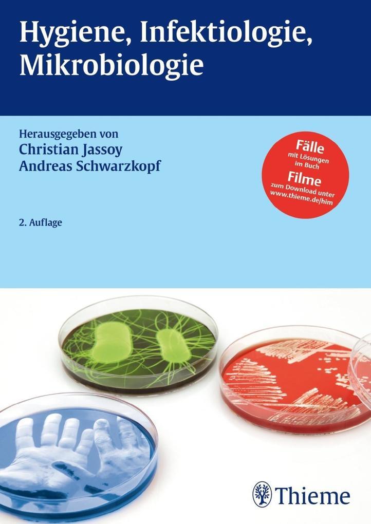 Hygiene, Infektiologie, Mikrobiologie als Buch von Christian Jassoy, Andreas Schwarzkopf