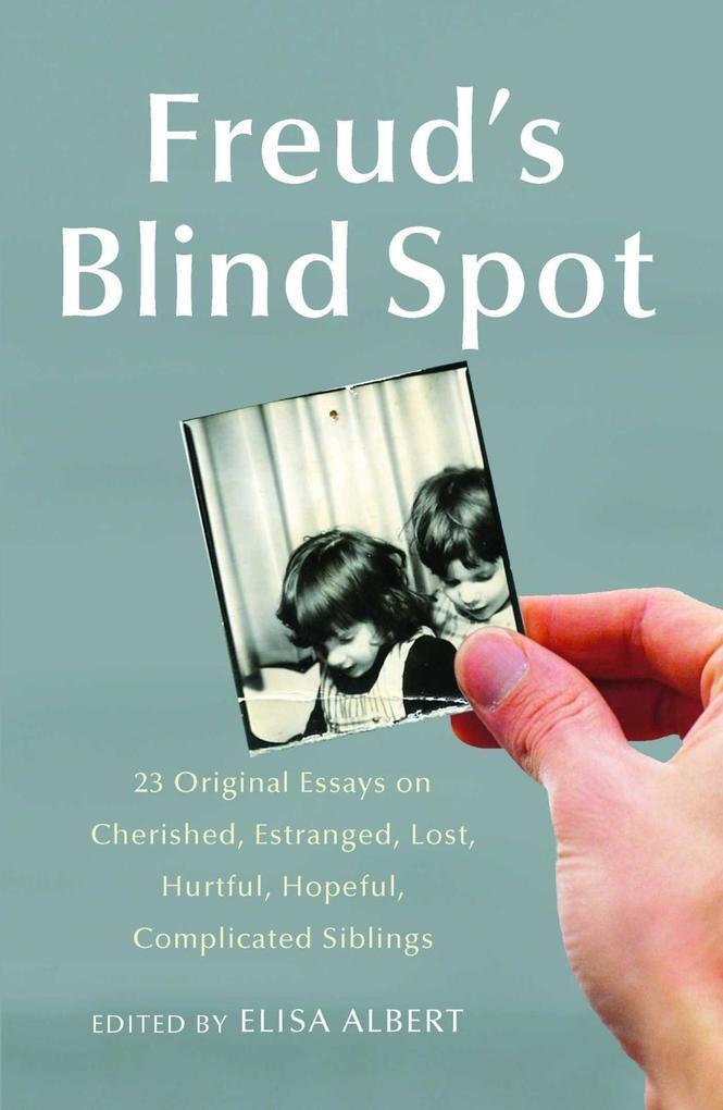 Freud´s Blind Spot als eBook von Elisa Albert