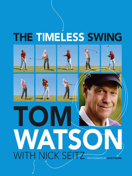 The Timeless Swing als eBook von Tom Watson