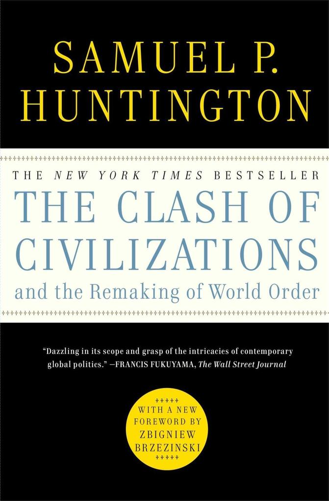 The Clash of Civilizations and the Remaking of World Order als eBook von Samuel P. Huntington