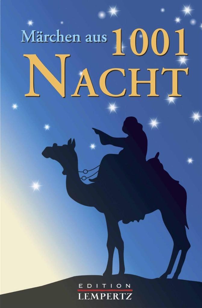 Märchen aus 1001 Nacht als eBook von Scheherazade