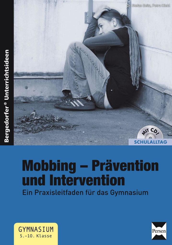 Mobbing - Prävention und Intervention als Buch von Stefan Hiebl, Petra Seitz