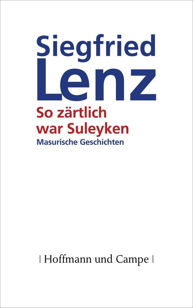 So zärtlich war Suleyken als eBook von Siegfried Lenz