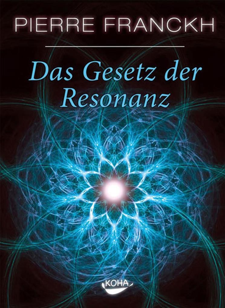 Das Gesetz der Resonanz als eBook von Pierre Franckh