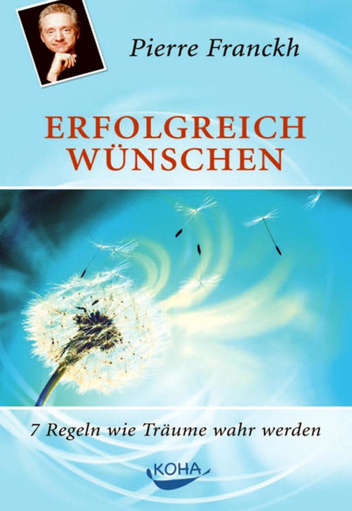 Erfolgreich wünschen als eBook von Pierre Franckh