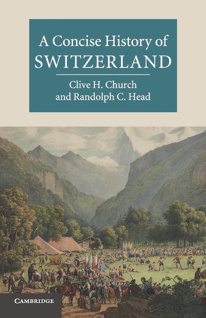 A Concise History of Switzerland als Buch von Clive H. Church, Randolph C. Head