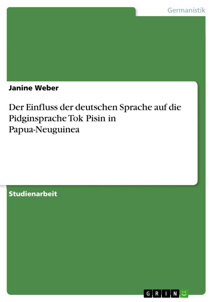 Der Einfluss der deutschen Sprache auf die Pidg...
