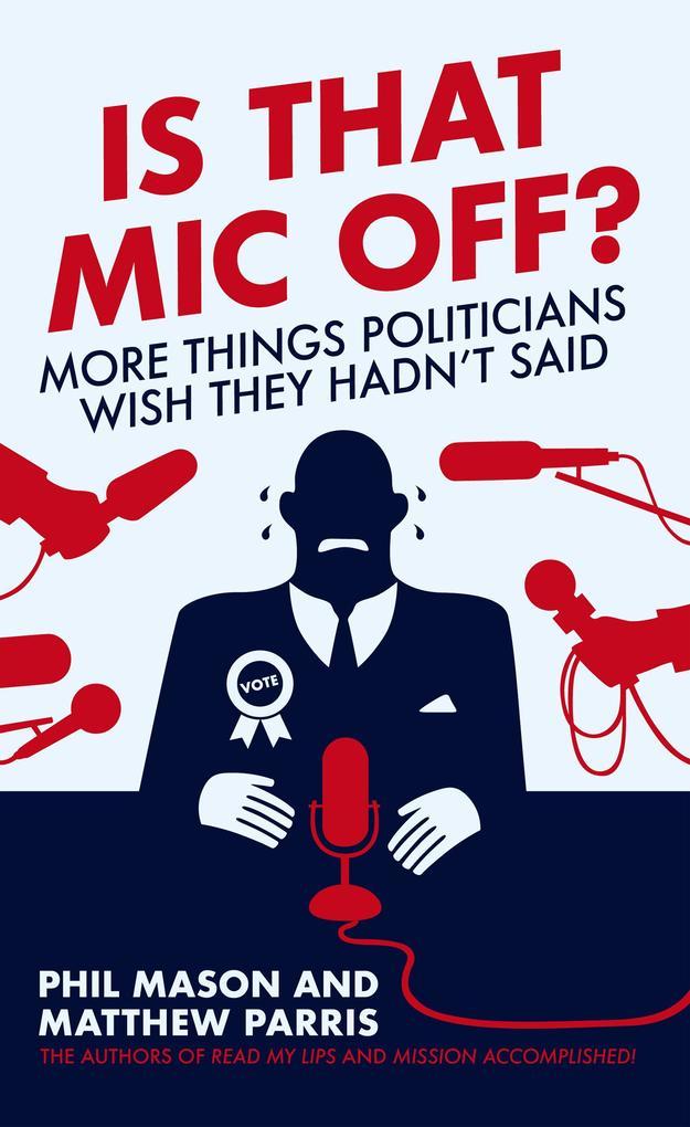 Is That Mic Off? als eBook von Phil Mason