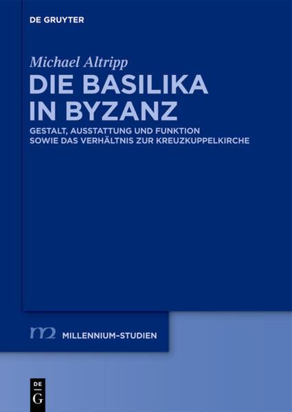 Die Basilika in Byzanz als Buch von Michael Altripp