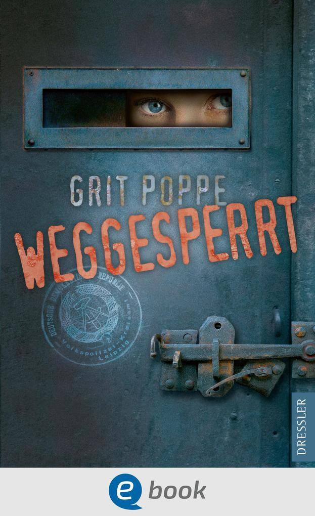Weggesperrt als eBook von Grit Poppe