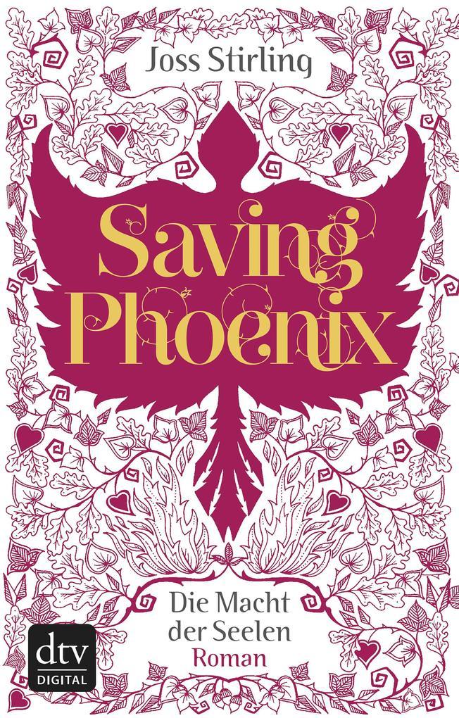 Saving Phoenix Die Macht der Seelen 2 als eBook von Joss Stirling