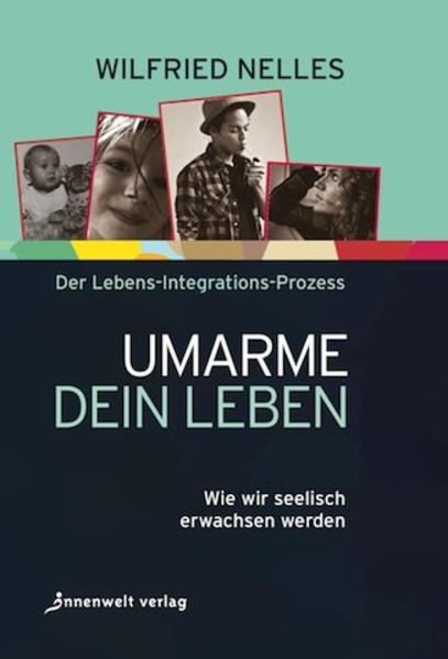 Umarme dein Leben als Buch von Wilfried Nelles
