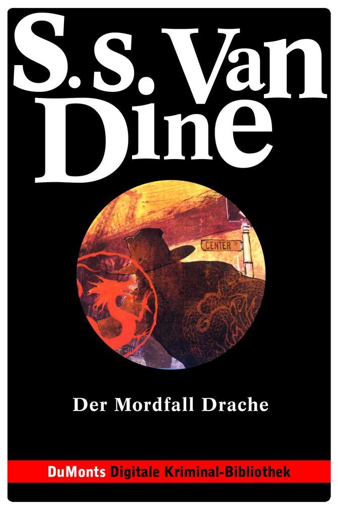 Der Mordfall Drache - DuMonts Digitale Kriminal-Bibliothek als eBook von S.S. van Dine