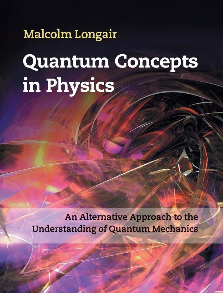 Quantum Concepts in Physics als Buch von Malcolm Longair