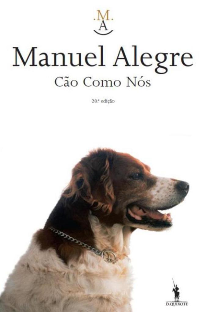 Cão Como Nós als eBook von Manuel Alegre - D. Quixote