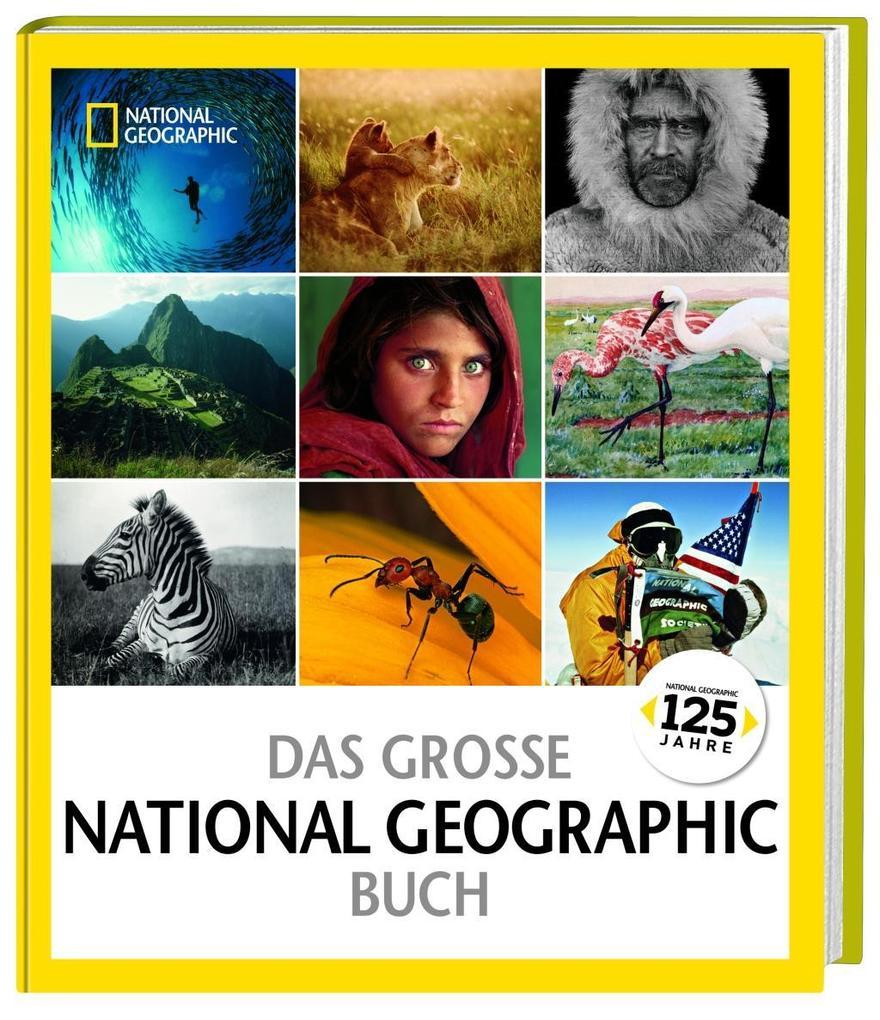 Das große NATIONAL GEOGRAPHIC Buch als Buch von