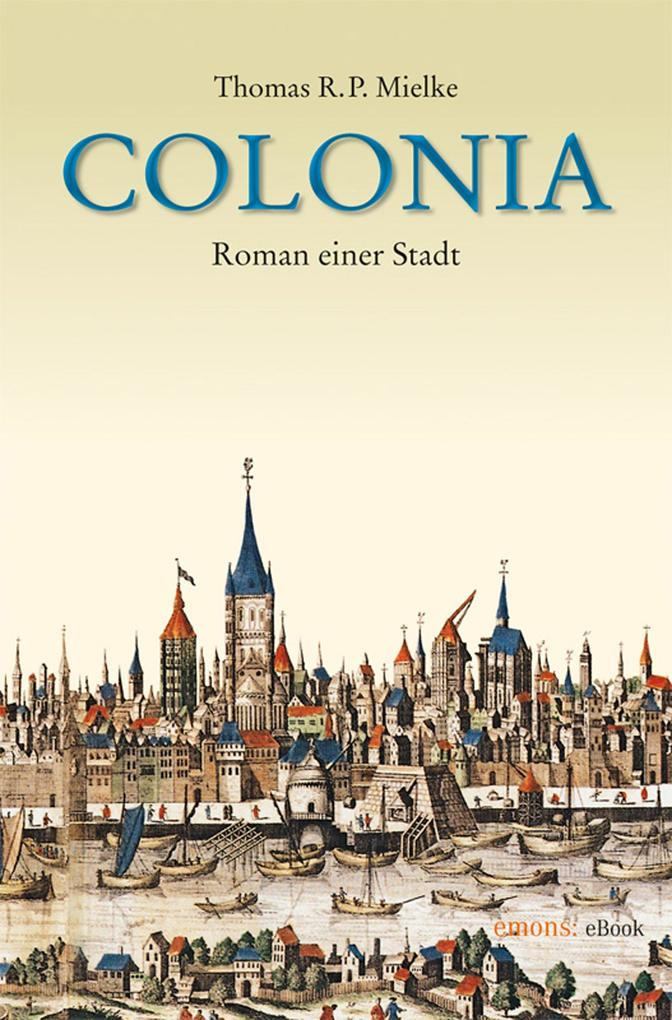 Colonia als eBook von Thomas R Mielke