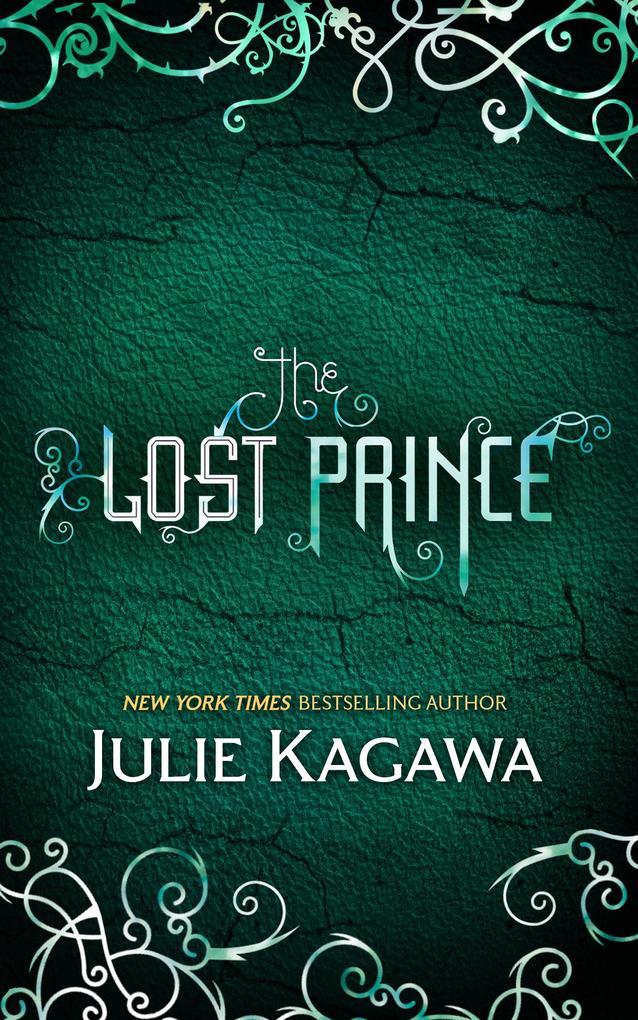 The Lost Prince (The Iron Fey, Book 5) als eBook von Julie Kagawa