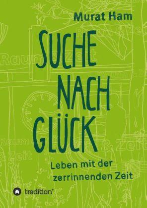 Suche nach Glück als Buch von Murat Ham