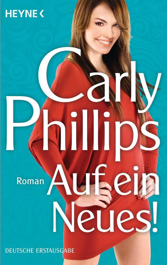Auf ein Neues! als eBook von Carly Phillips