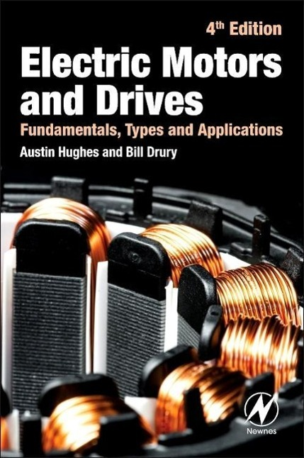 Electric Motors and Drives als Buch von Austin Hughes, Bill Drury