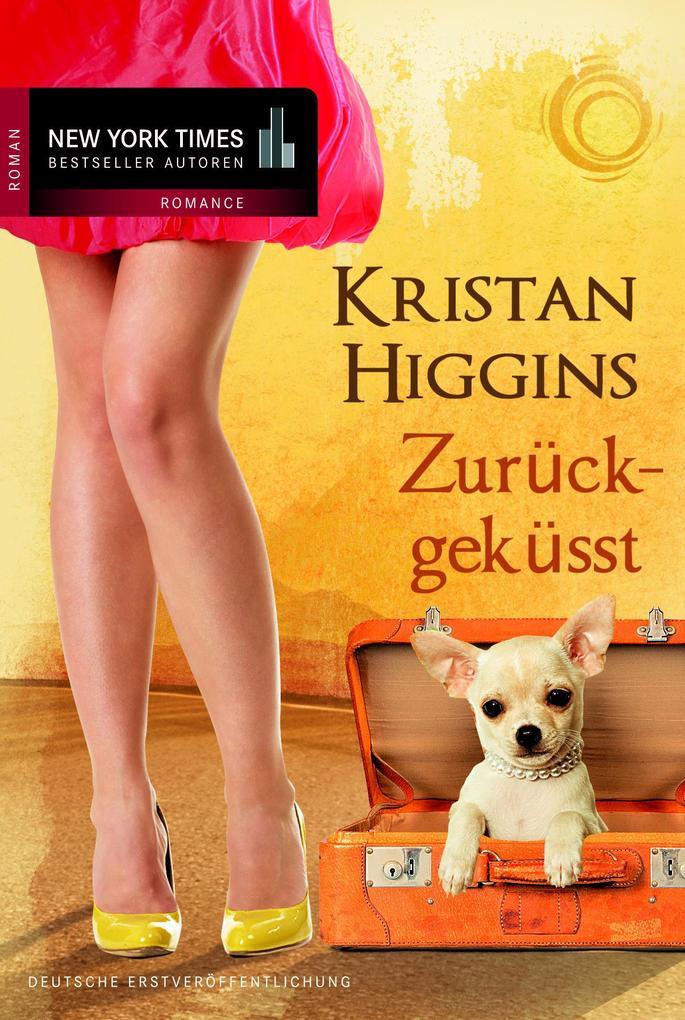 Zurückgeküsst als eBook von Kristan Higgins