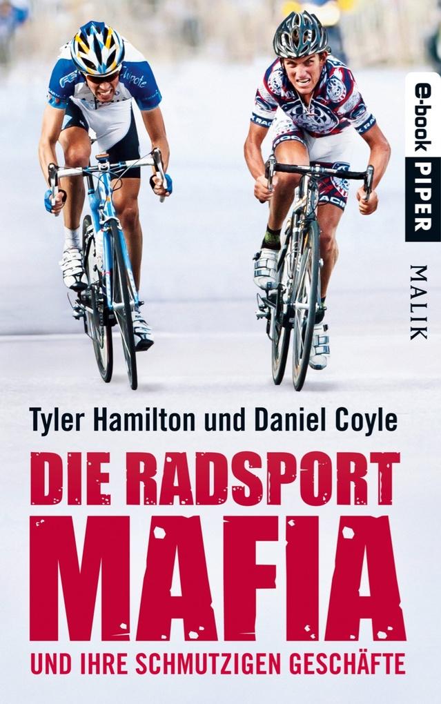 Die Radsport-Mafia und ihre schmutzigen Geschäfte als eBook von Tyler Hamilton