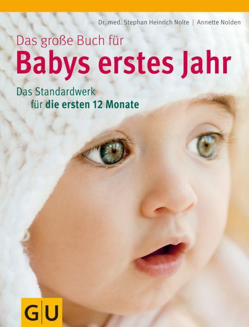 Das große Buch für Babys erstes Jahr als Buch von Annette Nolden, Stephan Heinrich Nolte