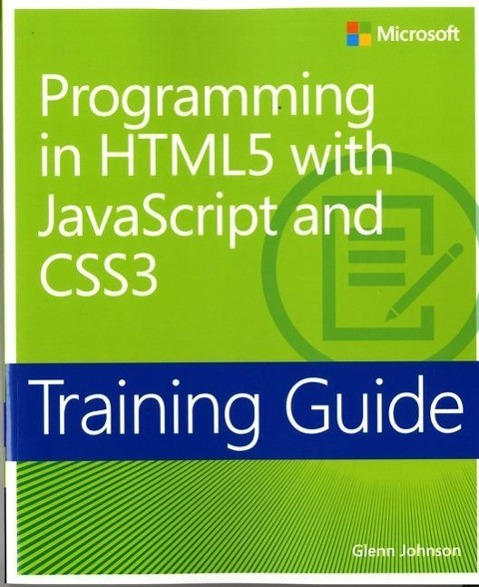 Training Guide: Programming in HTML5 with JavaScript and CSS3 als Buch von Glenn Johnson