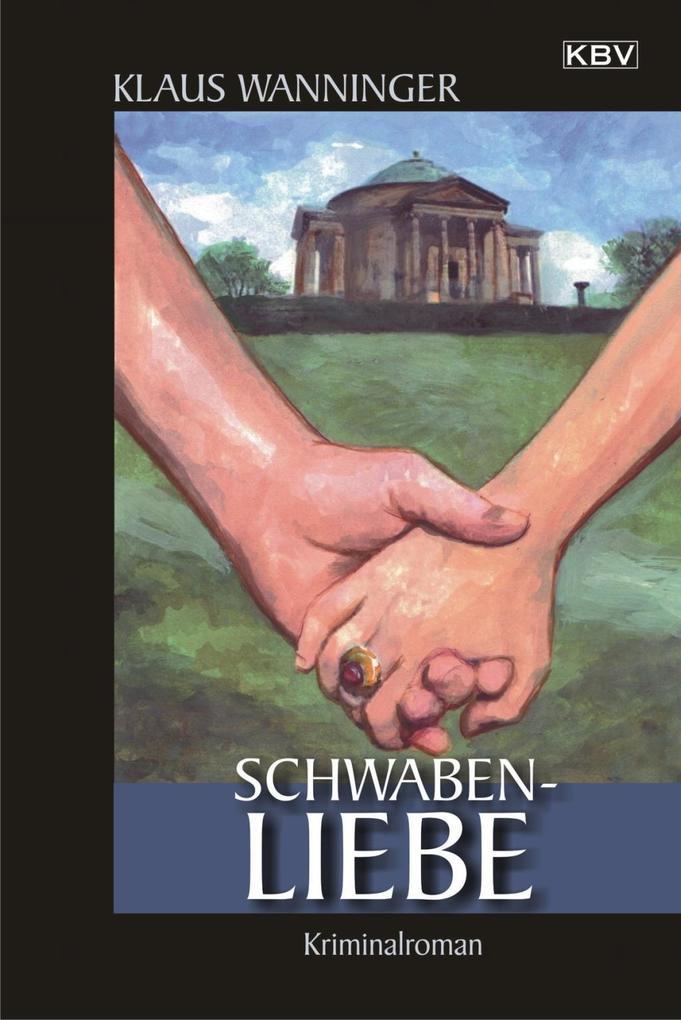 Schwaben-Liebe als eBook von Klaus Wanninger