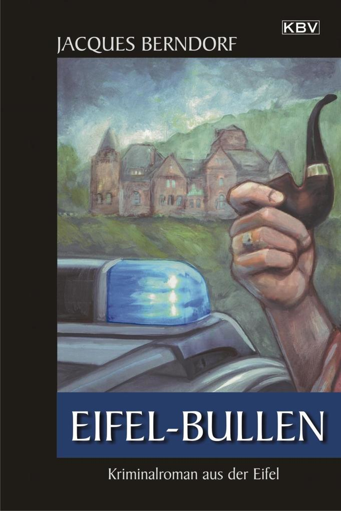 Eifel-Bullen als eBook von Jacques Berndorf