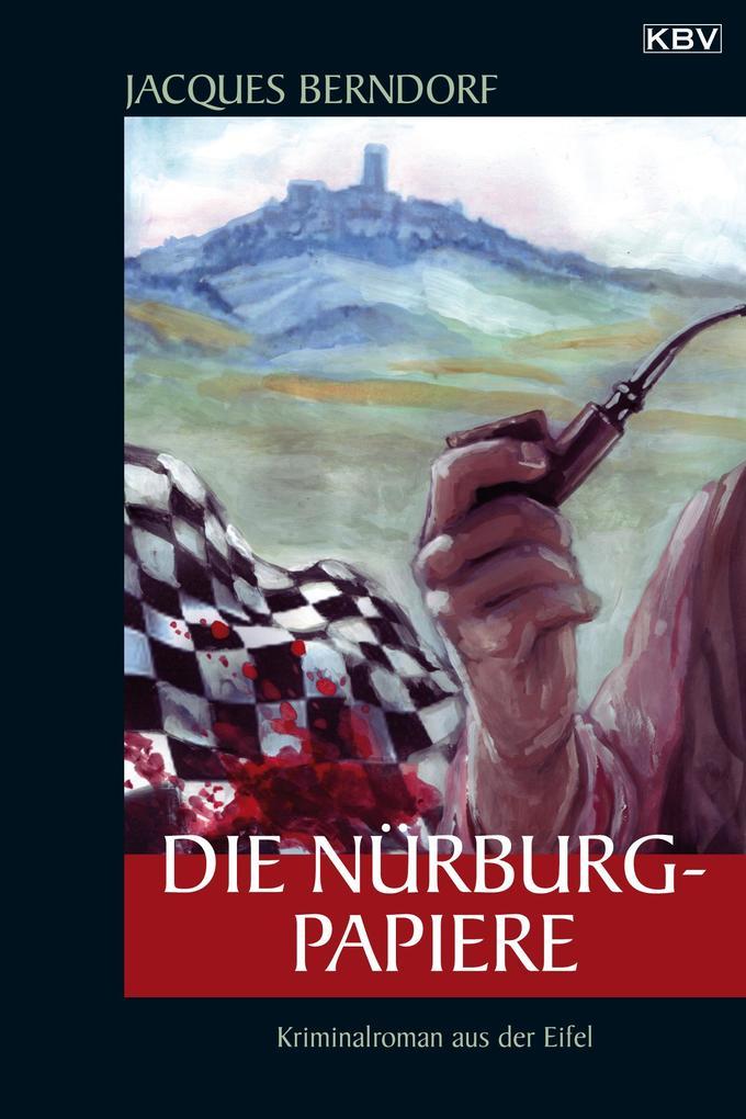 Die Nürburg-Papiere als eBook von Jacques Berndorf